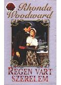 Régen várt szerelem - Woodward, Rhonda
