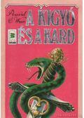 A kígyó és a kard - Wren, Percival C.