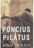 Poncius Pilátus - Wroe, Ann
