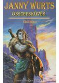 Összeesküvés I. kötet - Wurts, Janny