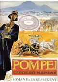 Pompei utolsó napjai - Zórád Ernő, Bulwer-Lytton, Edward