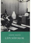 Lépcsőfokok - Zsebők Zoltán