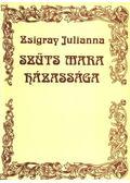 Szűts Mara házassága - Zsigray Julianna