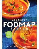 Alacsony FODMAP-étrend - Elmélet és gyakorlat - Mezei Elmira, BarthaÁkos