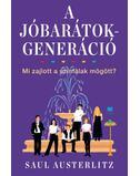 A Jóbarátok-generáció - Mi zajlott a színfalak mögött? - Saul Austerlitz