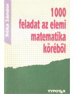 1000 feladat az elemi matematika köréből - Róka Sándor