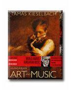 HUNGARIAN ART AND MUSIC - CD-VEL - (MAGYAR ZENE ÉS KÉP) - Kieselbach Tamás