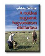 A MOLDOVAI MAGYAROK HAGYOMÁNYOS ÁLLATTARTÁSA - Halász Péter