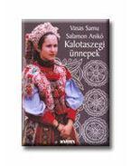 Kalotaszegi ünnepek - Salamon Anikó, Vasas Samu