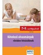 Kötelező olvasmányok röviden felsősöknek - Szabó Ágnes
