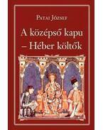 A középső kapu - Héber költők - Nemzeti Könyvtár 49. - Patai József