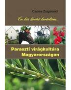 Én kis kertet kerteltem - Paraszti virágkultúra Magyarországon - Csoma Zsigmond