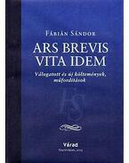 Ars brevis vita idem - Válogatott és új költemények, műfordítások - Fábián Sándor