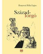 Századforgó - Fenyvesi Félix Lajos