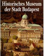 BUDAPESTI TÖRTÉNETI MÚZEUM - NÉMET (HISTORISCHES MUSEUM DER  STADT BUDAPEST) - Buzinkay Géza