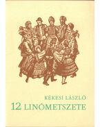Kékesi László 12 linómetszete (számozott) - Réthy István