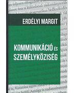 Kommunikáció és személyköziség - Erdélyi Margit