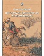 Reformkor, forradalom, szabadságharc - Hermann Róbert