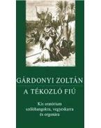 A TÉKOZLÓ FIÚ - Gárdonyi Zoltán