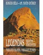 Legendás szigetek, legendás történetek / Fabulous Islands, Fabulous Stories - Bokodi Béla, eM. Soós György