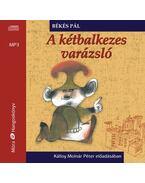 A kétbalkezes varázsló / MP3 Hangoskönyv - Békés Pál