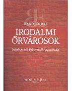 Irodalmi őrvárosok - Bakó Endre