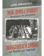 Málenkij robot Bonyhádon és környékén - Lohn Annamária