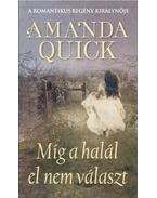Míg a halál el nem választ - Amanda Quick