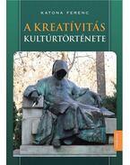 A kreatívitás kultúrtörténete - ÜKH 2017 - Katona Ferenc
