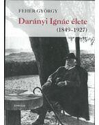 Darányi Ignác élete (1849-1927) - Fehér György