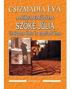 A nyírfaseprú-díjas Szőke Júlia titokzatos élete és elporladt álma - Csizmadia Éva