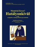 Memória!Zavar? Hatályonkívül, avagy a legújabb és mindig aktuális jogi anekdoták - Prof.Dr.Bonvy Iván