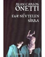 Egy névtelen sírra - Onetti, Juan Carlos