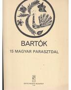 15 magyar parasztdal - Bartók Béla
