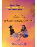 Thai masszázs - Bébi- és gyermekmasszázs - Baranyi Ágnes