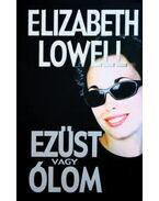 EZÜST VAGY ÓLOM - Elizabeth Lowell