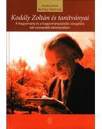 Kodály Zoltán és tanítványai - Berlász Melinda