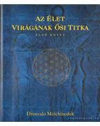 Az élet virágának ősi titka I-II. kötet - Melchizedek, Drunvalo