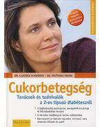 Cukorbetegség - SCHWÖRER, CLAUDIA DR., Frank, Matthias Dr.