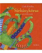 SÁRKÁNYKÓRUS - GYERMEKVERSEK - Cseh Katalin