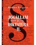 JOGÁLLAM ÉS DIKTATÚRA II. - Kahler Frigyes