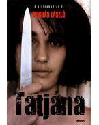 TATJÁNA - A KINTREKEDTEK 1. - ÜKH 2008 - Bogdán László