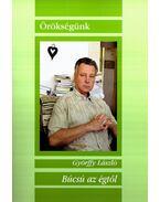 BÚCSÚ AZ ÉGTŐL - ÖRÖKSÉGÜNK - ÜKH 2008 - Győrffy László