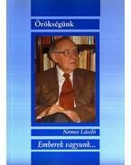 EMBEREK VAGYUNK... - ÖRÖKSÉGÜNK - ÜKH 2008 - Nemes László