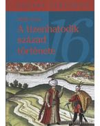 A tizenhatodik század története - Pálffy Géza