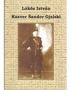 KSAVER SANDOR GJALSKI - Lőkös István