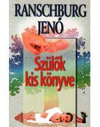 Szülők kis könyve - Ranschburg Jenő