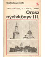 Orosz nyelvkönyv III. - Kecskés István, Horváth Gáborné