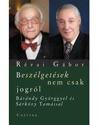 Beszélgetések nem csak jogról - Révai Gábor