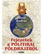 FEJEZETEK A POLITIKAI FÖLDRAJZBÓL - Rónai András